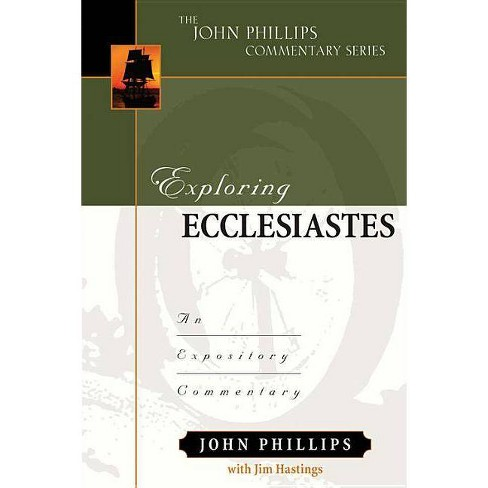 Exploring Ecclesiastes - (John Phillips Commentary) by  John Phillips & Jim Hastings (Hardcover) - image 1 of 1