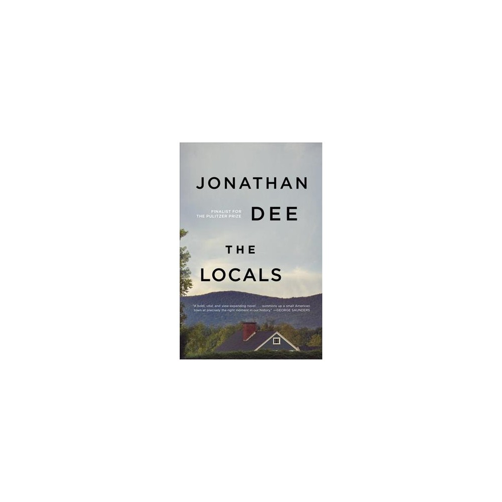 Locals - by Jonathan Dee (Hardcover)