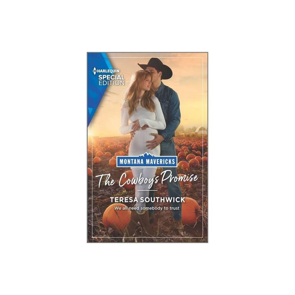 The Cowboy S Promise Montana Mavericks What Happened To Beatrix 4 By Teresa Southwick Paperback