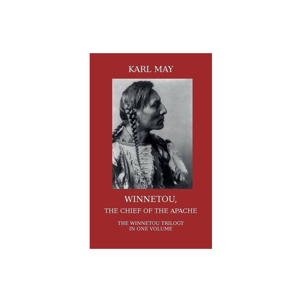 Winnetou The Chief Of The Apache By Karl May Paperback