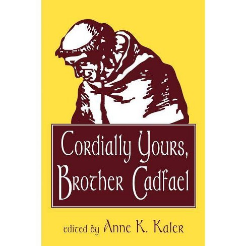 Cordially Yours, Brother Cadfael - (Paperback) - image 1 of 1