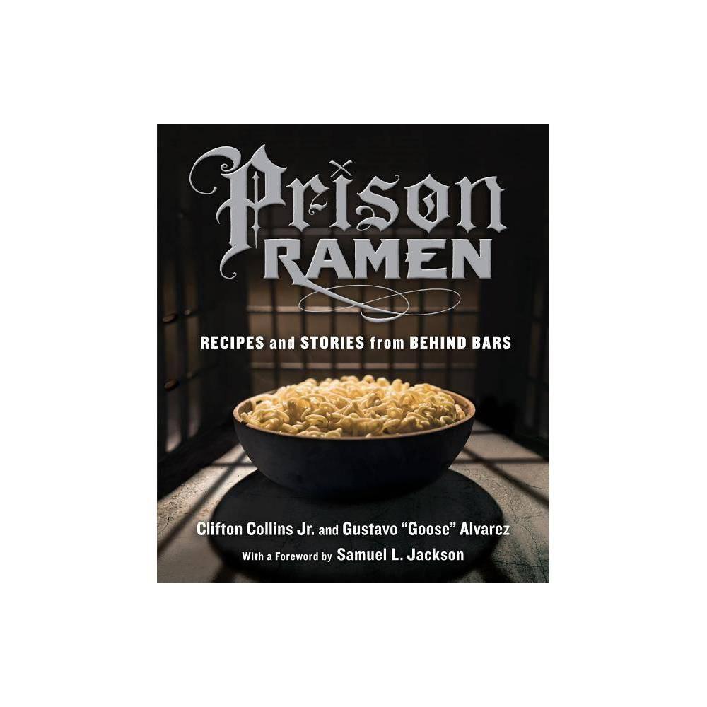 Prison Ramen By Clifton Collins Gustavo Goose Alvarez Alvarez Paperback