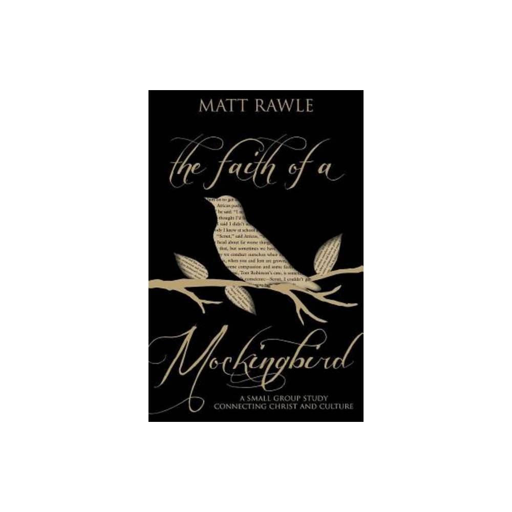 The Faith Of A Mockingbird By Matt Rawle Paperback