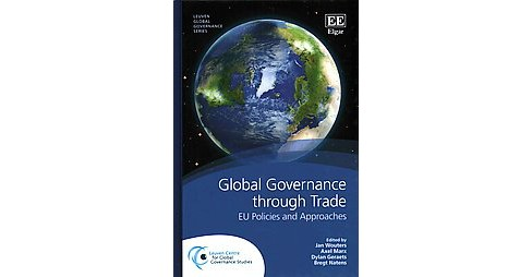 Global Governance Through Trade : EU Policies and Approaches (Hardcover) - image 1 of 1