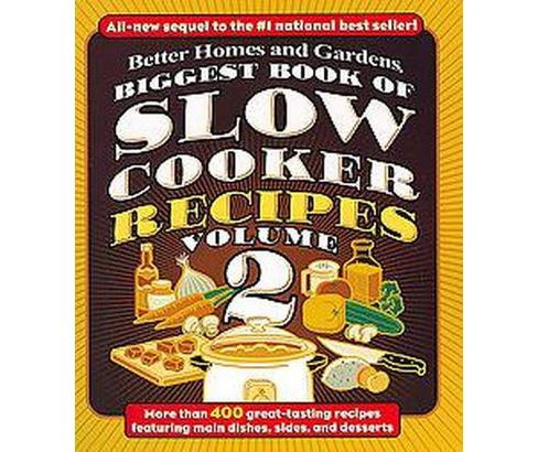 Better Homes and Gardens Biggest Book of Slow Cooker Recipes (Vol 2) (Paperback) - image 1 of 1