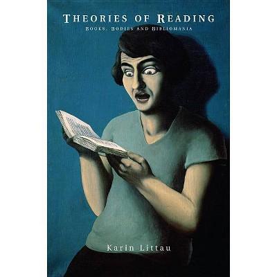 Theories of Reading - by  Karin Littau (Paperback)