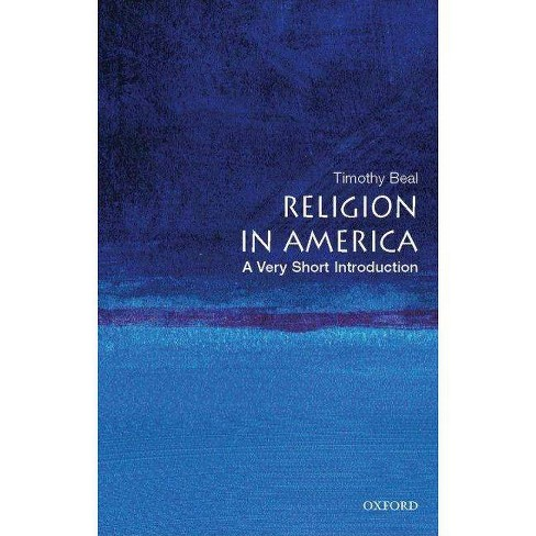 Religion in America: A Very Short Introduction - (Very Short Introductions) by  Timothy Beal (Paperback) - image 1 of 1