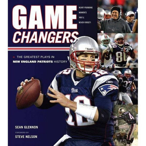 Game Changers: New England Patriots - (50 Greatest Plays) by  Sean Glennon (Hardcover) - image 1 of 1