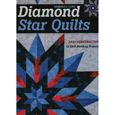 Diamond Star Quilts - by  Barbara Cline (Paperback)