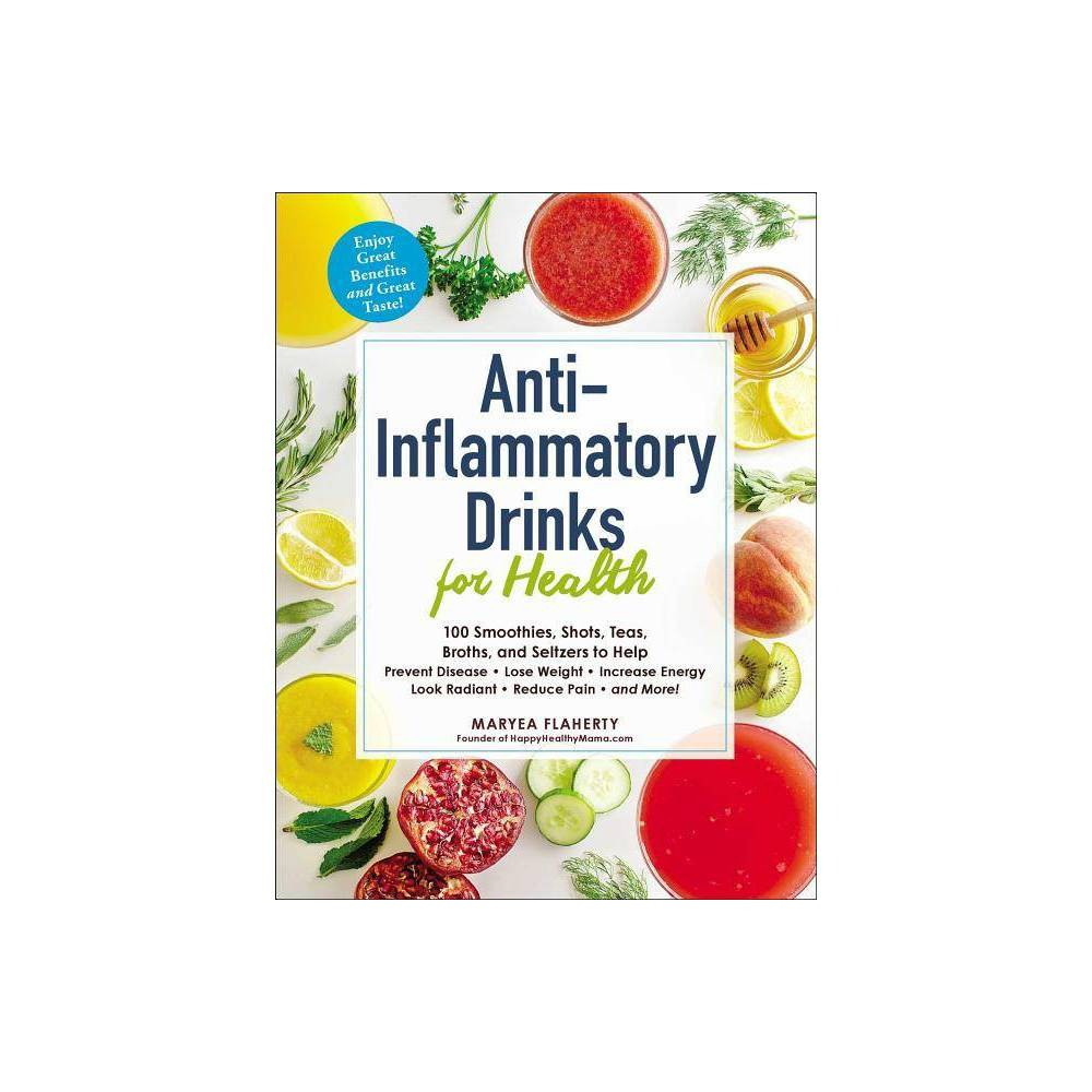 Anti-Inflammatory Drinks for Health - (For Health) by Maryea Flaherty (Paperback)