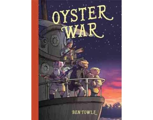 Oyster War (Hardcover) (Ben Towle) - image 1 of 1