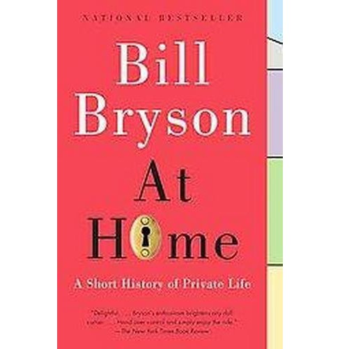 At Home: A Short History of Private Life(Paperback) - image 1 of 1