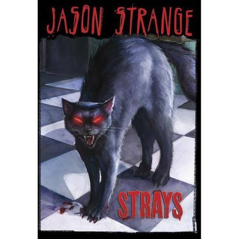 Strays - (Jason Strange (Paperback)) by  Jason Strange (Paperback) - image 1 of 1