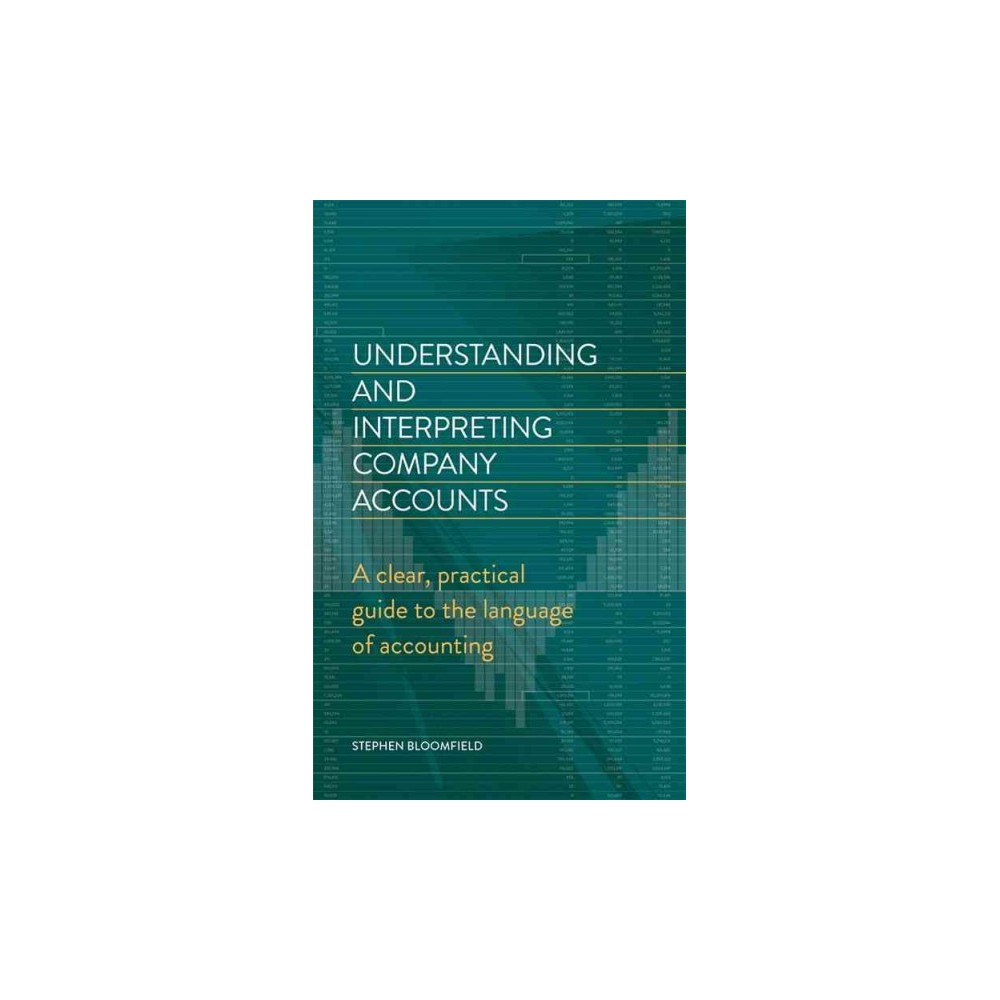 Understanding and Interpreting Company Accounts (Paperback) (Stephen Bloomfield)