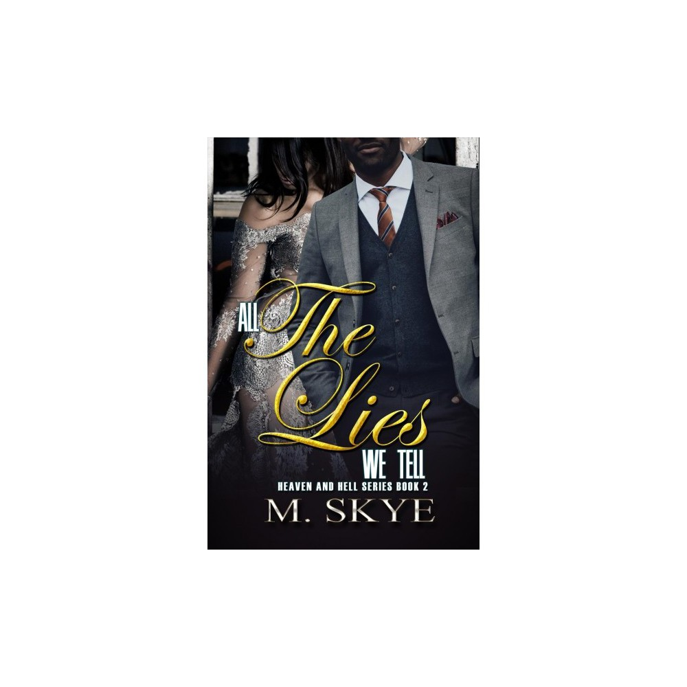 All the Lies We Tell - (Heaven and Hell) by M. Skye (Paperback)