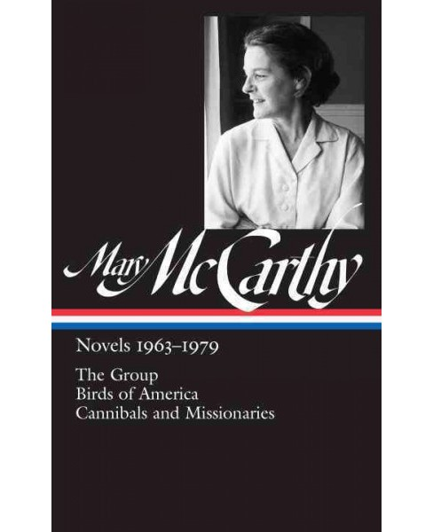 Mary McCarthy : Novels, 1963-1979: The Group / Birds of America / Cannibals and Missionaries (Hardcover) - image 1 of 1