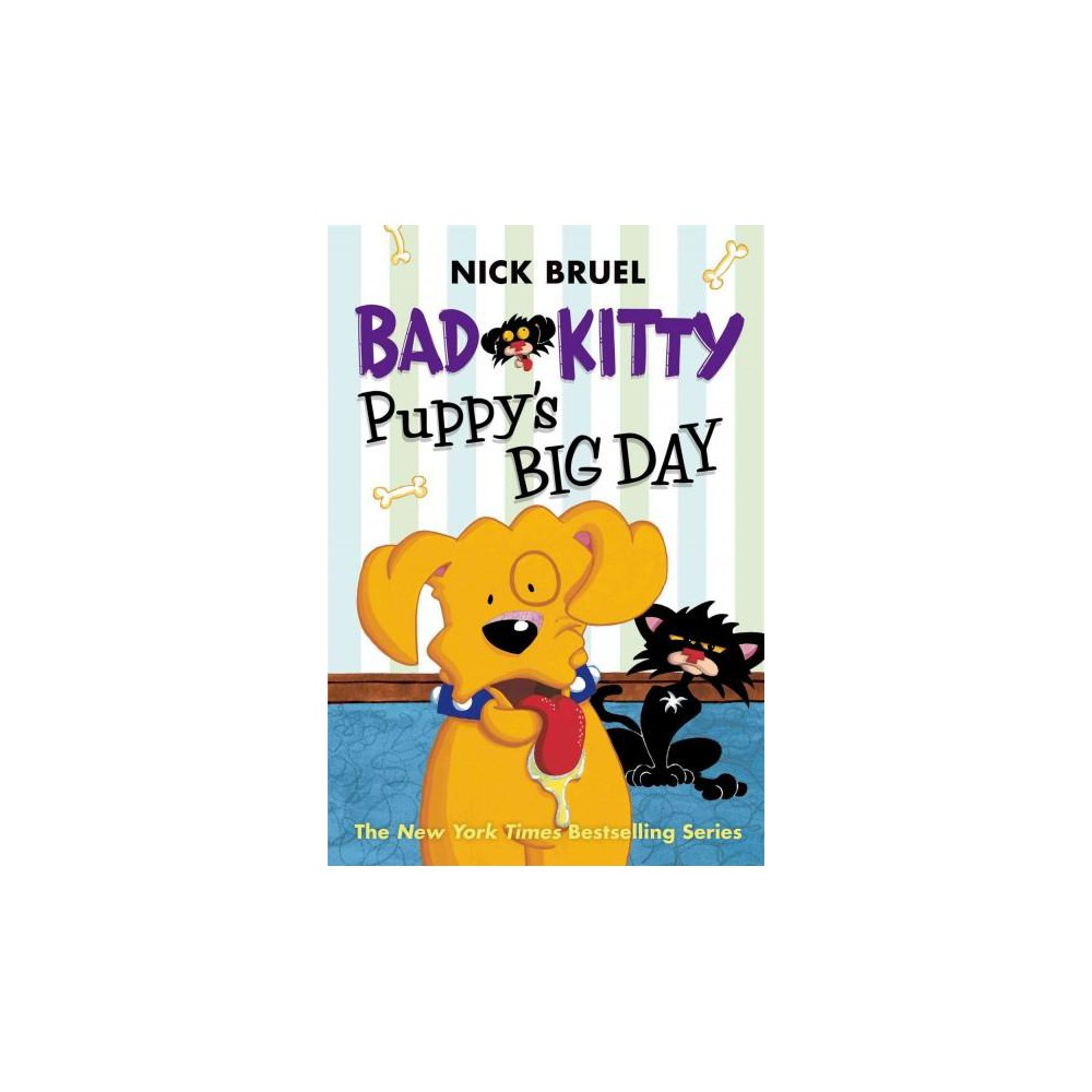 Puppy's Big Day ( Bad Kitty) (Reprint) (Paperback) by Nick Bruel