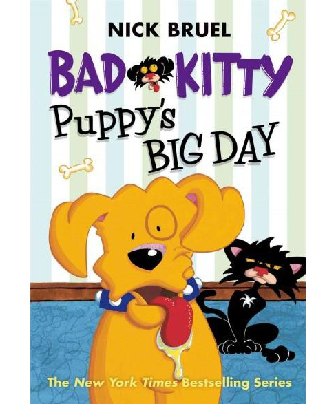 Puppy's Big Day ( Bad Kitty) (Reprint) (Paperback) by Nick Bruel - image 1 of 1