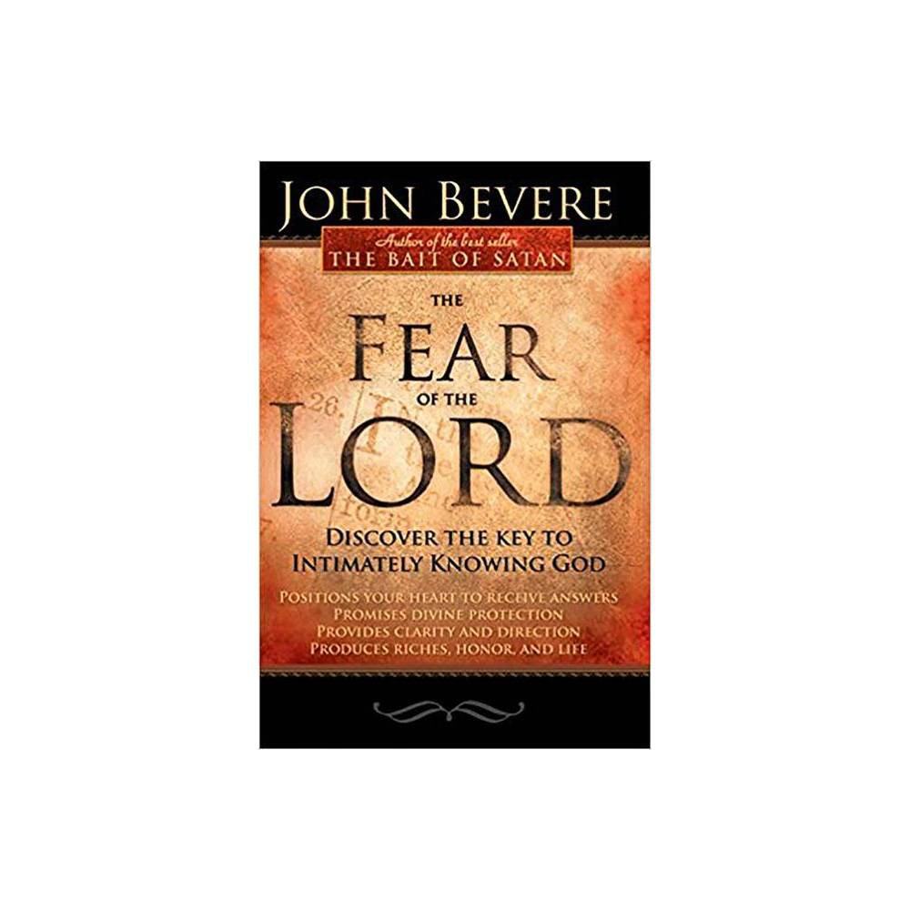 The Fear Of The Lord By John Bevere Paperback