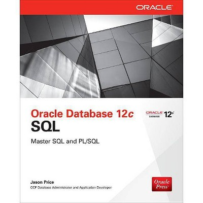 Oracle Database 12c SQL - by  Jason Price (Paperback)