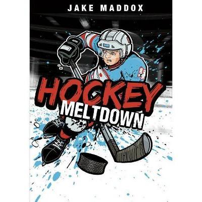 Hockey Meltdown - (Jake Maddox) by  Jake Maddox (Paperback)
