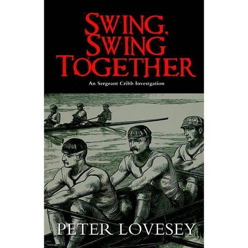 Swing, Swing Together - (Sergeant Cribb Investigations) by  Peter Lovesey (Paperback) - image 1 of 1