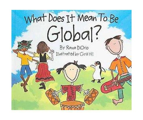 What Does It Mean to Be Global? (Hardcover) - image 1 of 1