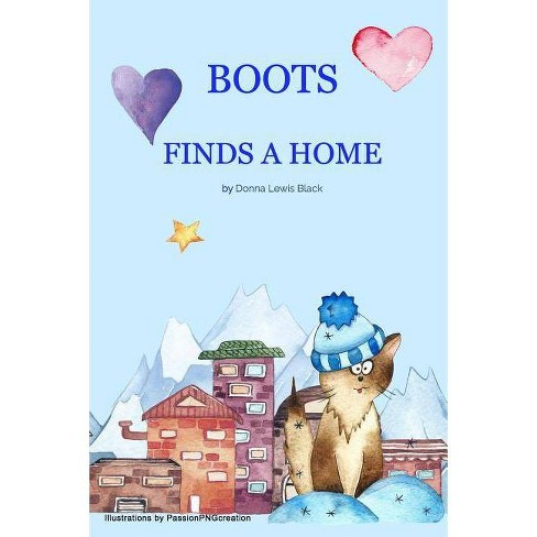 Boots Finds A Home - by  Donna Lewis Black (Paperback) - image 1 of 1