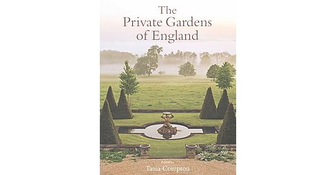 Private Gardens of England (Hardcover) (Tania (EDT) Compton) - image 1 of 1