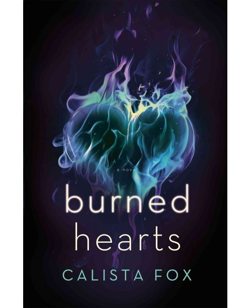 Burned Hearts (Paperback) (Calista Fox) - image 1 of 1