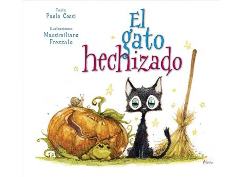 El gato hechizado/ The Bewitched Cat (Hardcover) (Paolo Cossi) - image 1 of 1