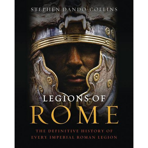 Legions of Rome - by  Stephen Dando-Collins (Hardcover) - image 1 of 1