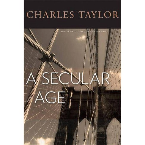 A Secular Age - by  Charles Taylor (Hardcover) - image 1 of 1