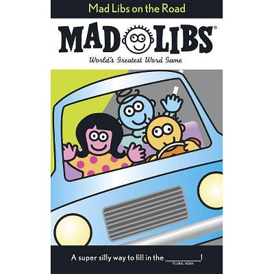 Mad Libs on the Road ( Mad Libs) - by Roger Price, Leonard Stern (Paperback)