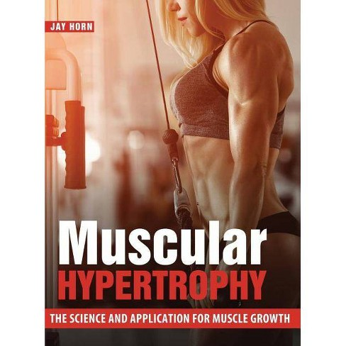 Muscle Hypertrophy - by Jay Horn (Hardcover)
