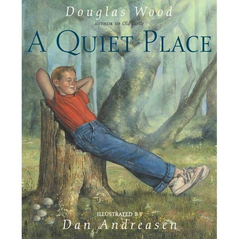 A Quiet Place - by  Douglas Wood (Hardcover) - image 1 of 1