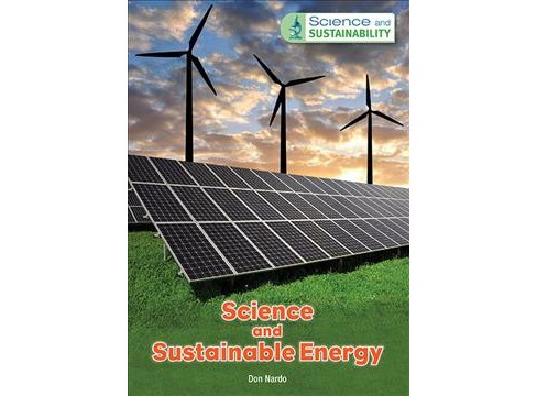 Science and Sustainable Energy (Hardcover) (Don Nardo) - image 1 of 1