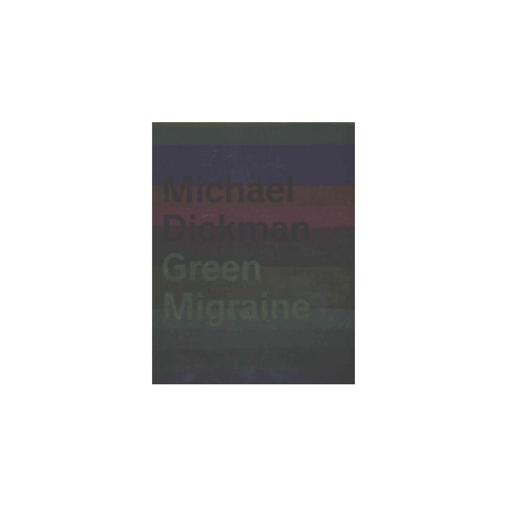 Green Migraine (Paperback) (Michael Dickman)