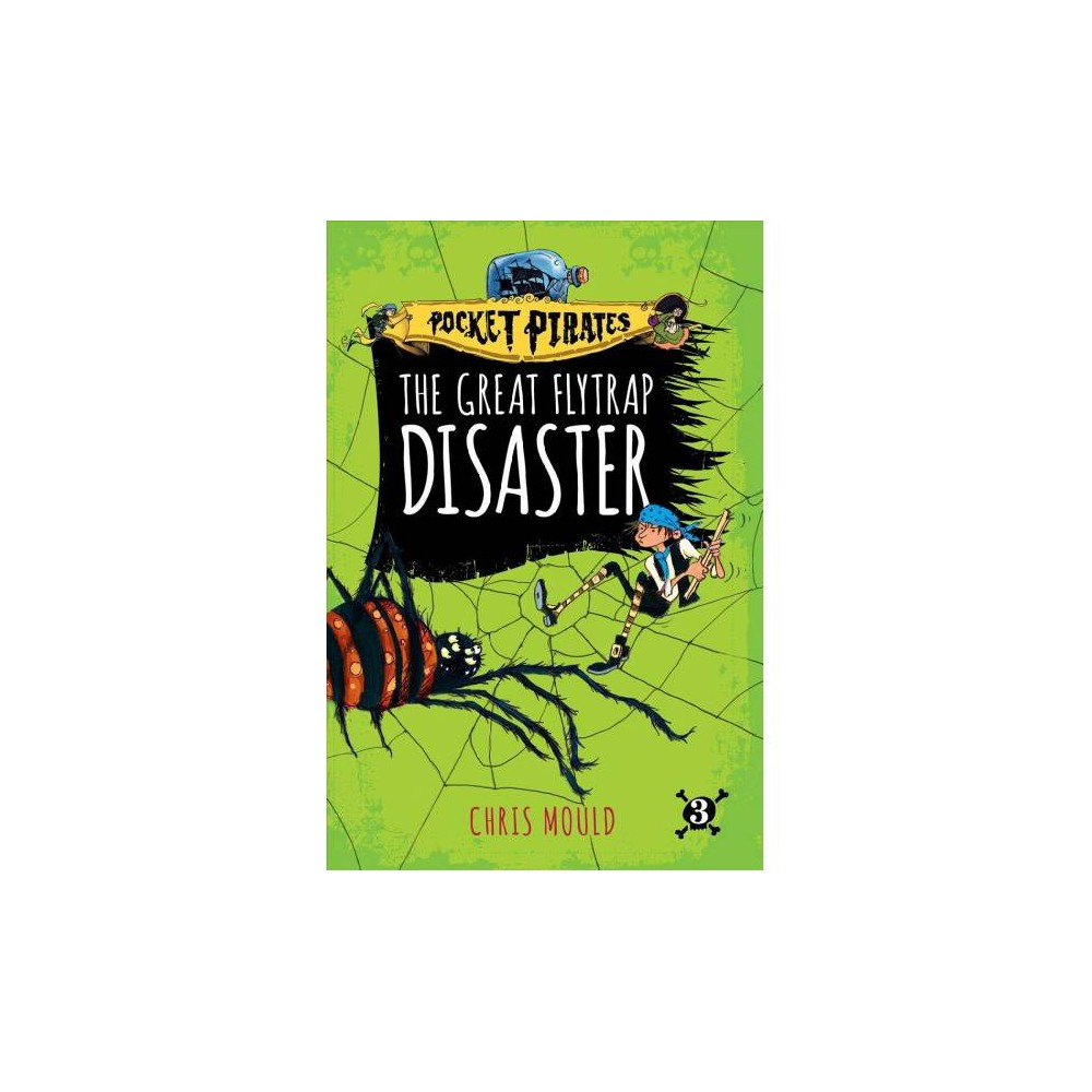 Great Flytrap Disaster - (Pocket Pirates) by Chris Mould (Paperback)