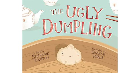 Ugly Dumpling (Hardcover) (Stephanie Campisi) - image 1 of 1