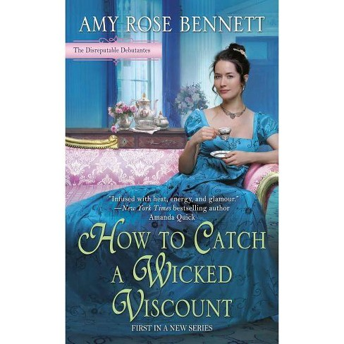 How to Catch a Wicked Viscount - (Disreputable Debutantes) by  Amy Rose Bennett (Paperback) - image 1 of 1