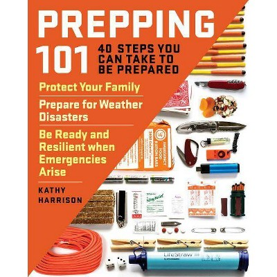 Prepping 101 - by  Kathy Harrison (Paperback)