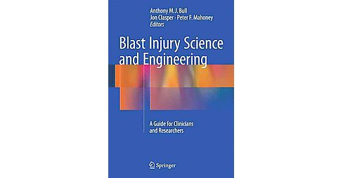 Blast Injury Science and Engineering : A Guide for Clinicians and Researchers (Hardcover) - image 1 of 1