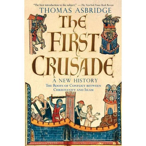 The First Crusade - by  Thomas Asbridge (Paperback) - image 1 of 1