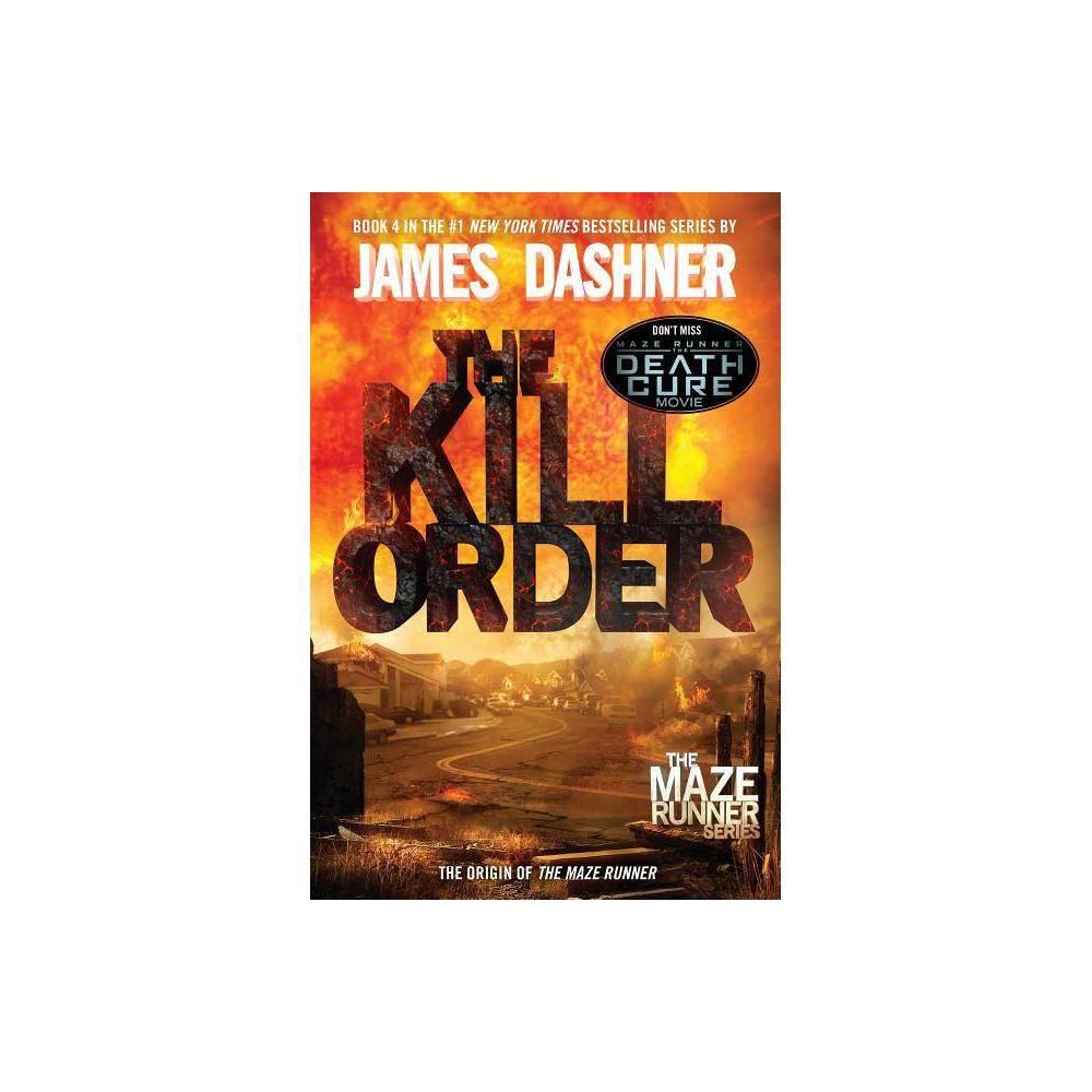 The Kill Order (Reprint) (Paperback) by James Dashner Buy