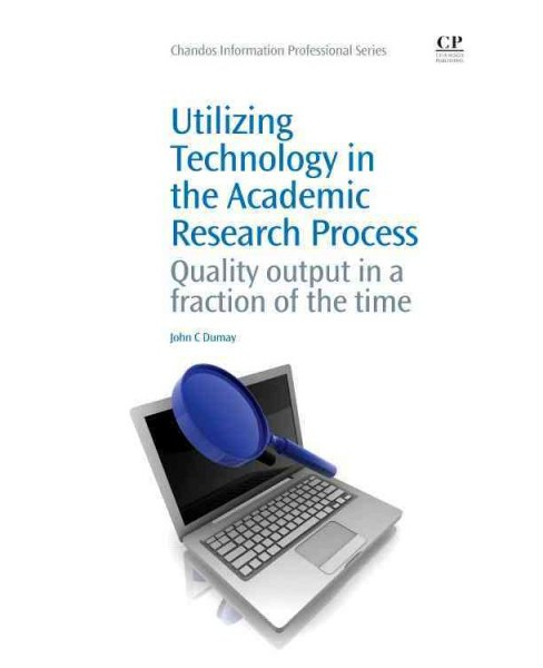 Utilizing Technology in the Academic Research Process : Quality Output In a Fraction of the Time - image 1 of 1