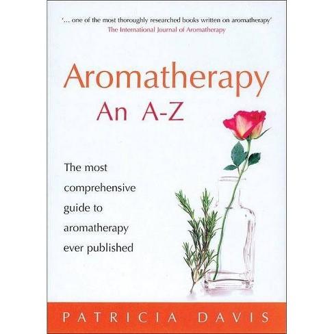 Aromatherapy an A-Z - by  Patricia Davis (Paperback) - image 1 of 1