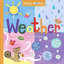 Hello, World! Weather - by Jill McDonald (Board_book)