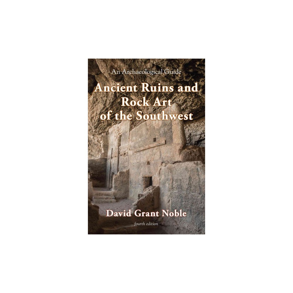Ancient Ruins and Rock Art of the Southw (Paperback)