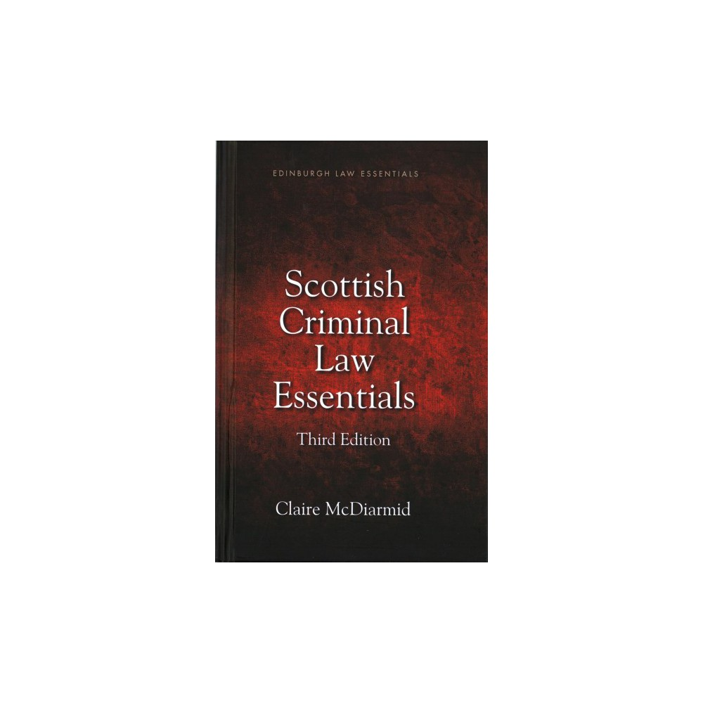 Scottish Criminal Law Essentials - by Claire Mcdiarmid (Hardcover)